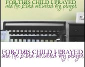 FOR THIS CHILD I PRAYED AND THE LORD ANSWERED MY PRAYER Large 36x11 Vinyl Quote