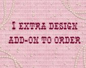 Additional Design add on to order