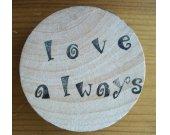 "Handmade Refrigerator Magnet / Black Ink Stamped Message ""love always"" on Wooden Disc / OOAK Kitchen Decor"