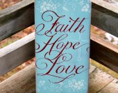 Faith, Hope, Love rustic, distressed wooden sign