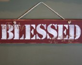 Truly Blessed rustic wooden sign, shabby chic, country