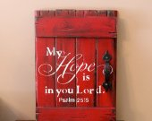 My hope is in you Lord, rustic, wooden sign